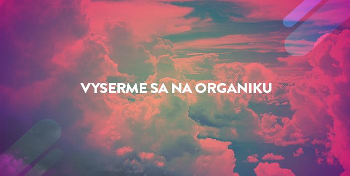 vyserme sa na organiku blog